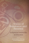 Voices of Resistance and Renewal: Indigenous Leadership in Education Cover Image
