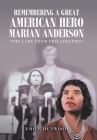 Remembering a Great American Hero Marian Anderson: