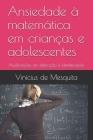 Ansiedade à matemática em crianças e adolescentes: Atualizações em detecção e identificação Cover Image