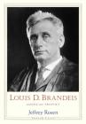 Louis D. Brandeis: American Prophet (Jewish Lives) Cover Image