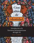 Cien Años de Identidad: Introducción a la Literatura Latinoamericana del Siglo XX Cover Image