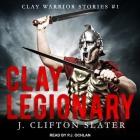 Clay Legionary Lib/E Cover Image