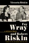 Fay Wray and Robert Riskin: A Hollywood Memoir (Screen Classics) Cover Image