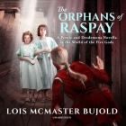 The Orphans of Raspay: A Penric and Desdemona Novella in the World of the Five Gods Cover Image