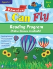 I Can Fly - Reading Program - A, With FREE Online Games: Orton-Gillingham Based Reading Lessons for Young Students Who Struggle with Reading and May H Cover Image