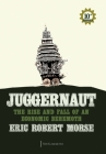 Juggernaut: The Rise and Fall of an Economic Behemoth Cover Image