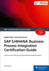 SAP S/4hana Business Process Integration Certification Guide: Application Associate Exam Cover Image