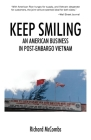 Keep Smiling: An American Business in Post-embargo Vietnam Cover Image