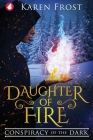 Daughter of Fire: Conspiracy of the Dark Cover Image