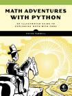 Math Adventures with Python: An Illustrated Guide to Exploring Math with Code Cover Image