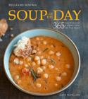 Soup of the Day (Williams-Sonoma): 365 Recipes for Every Day of the Year Cover Image