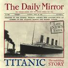 Titanic: The Unfolding Story as told by The Daily Mirror Cover Image