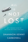 All Is Not Lost: How I Friended Failure on the Island and Found a Way Home Cover Image