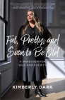Fat, Pretty, and Soon to Be Old: A Makeover for Self and Society Cover Image