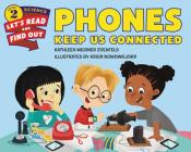 Phones Keep Us Connected (Let's-Read-and-Find-Out Science 2) Cover Image