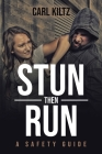 Stun then Run: A Safety Guide Cover Image