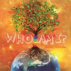 Who Am I?: An Interactive Guide to Self-Discovery for Kids and Parents Cover Image