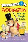 Paddington and the Magic Trick (I Can Read Level 1) Cover Image