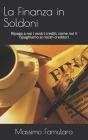La Finanza in Soldoni: Ripaga a noi i nostri crediti, come noi li ripaghiamo ai nostri creditori Cover Image