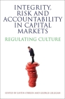 Integrity, Risk and Accountability in Capital Markets: Regulating Culture Cover Image