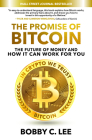 The Promise of Bitcoin: The Future of Money and How It Can Work for You Cover Image