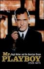 Mr. Playboy: Hugh Hefner and the American Dream Cover Image
