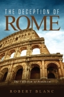 The Deception of Rome: The Culticism of Romanism Cover Image