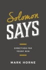Solomon Says: Directives for Young Men Cover Image