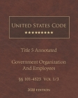 United States Code Annotated Title 5 Government Organization and Employees 2020 Edition §§101 - 4523 Vol 1/3 Cover Image