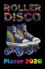 Planer 2020: Kalender Retro 80er 90er Jahre Roller Disco Rollschuh Neon Terminplaner - Terminkalender mit Wochenplaner, Monatsplane Cover Image