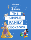 Disney the Simple Family Cookbook Cover Image