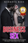Business Sex: Explicit and Forbidden Erotic Hot Sexy Stories for Naughty Adult Box Set Collection Cover Image