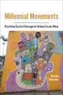 Millennial Movements: Positive Social Change in Urban Costa Rica (Teaching Culture: UTP Ethnographies for the Classroom) Cover Image