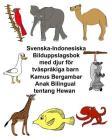 Svenska-Indonesiska Bilduppslagsbok med djur för tvåspråkiga barn Kamus Bergambar Anak Bilingual tentang Hewan Cover Image
