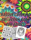 Massive Coloring Collection Book for Adults: antistress designs, single side printed for no bleed through, let your imagination and creativity run wil Cover Image