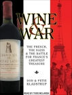 Wine and War: The French, the Nazis, and the Battle for France's Greatest Treasure Cover Image
