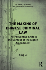 The Making of Chinese Criminal Law: The Preventive Shift in the Context of the Eighth Amendment (Rule of Law in China and Comparative Perspectives) Cover Image