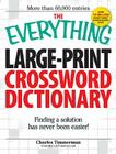 The Everything Large-Print Crossword Dictionary: Finding a solution has never been easier! (Everything®) Cover Image