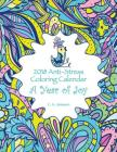 2018 Anti-Stress Coloring Calendar: A Year of Joy Cover Image