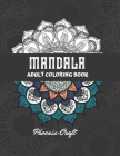 Mandala Adult Coloring Book: A New Mandala Coloring Book For Adult Relaxation and Stress Management Cover Image