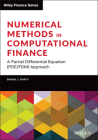 Numerical Methods in Computational Finance: A Partial Differential Equation (Pde/Fdm) Approach (Wiley Finance) Cover Image