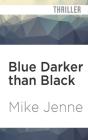 Blue Darker Than Black: A Thriller (Blue Gemini #2) Cover Image