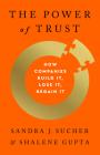The Power of Trust: How Companies Build It, Lose It, Regain It Cover Image