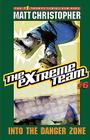 The Extreme Team: Into  Danger Zone Cover Image