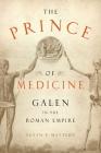 The Prince of Medicine: Galen in the Roman Empire Cover Image