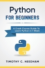 Python: For Beginners: A Crash Course Guide to Learn Python in 1 Week Cover Image