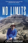 No Limits: Adventures and Lessons from Living with Diabetes Cover Image