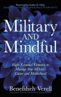 Military and Mindful: Eight Essential Elements to Manage Your Military Career and Motherhood Cover Image