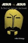 Jesus vs. Jesus: The Christ, God's Word, God's Spirit Unveiled Cover Image