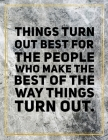 Things turn out best for the people who make the best of the way things turn out.: Marble Design 100 Pages Large Size 8.5